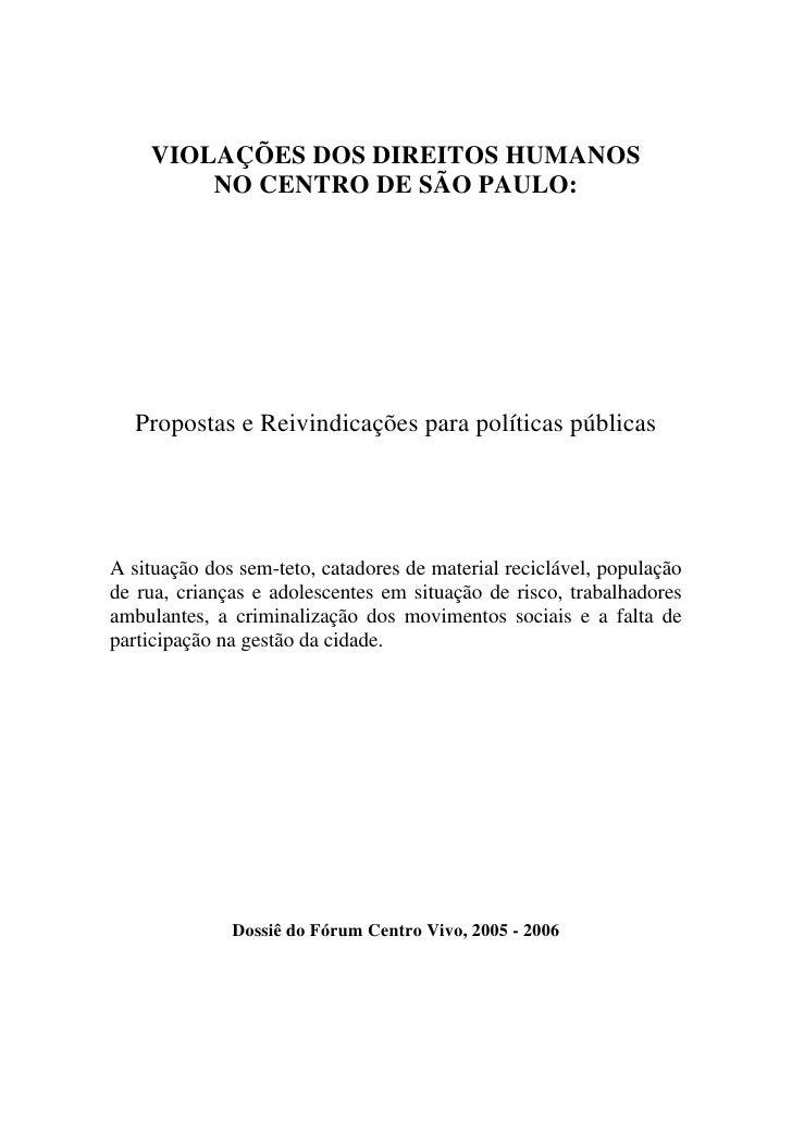 VIOLAÇÕES DOS DIREITOS HUMANOS        NO CENTRO DE SÃO PAULO:   Propostas e Reivindicações para políticas públicasA situaç...