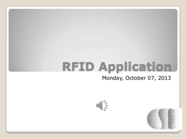 RFID Application Monday, October 07, 2013