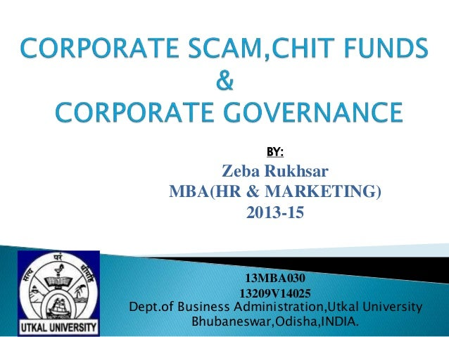 Corporate Scam,Chit fund(Saradha scam) & Corporate Governance