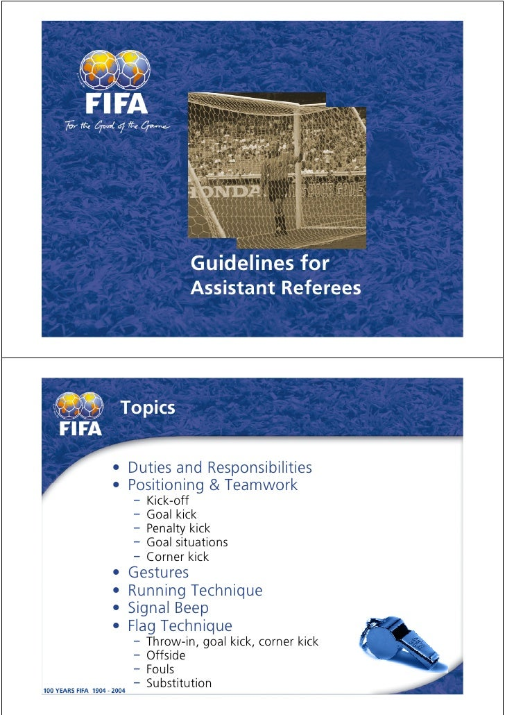 Guidelines for               Assistant Referees         Topics   • Duties and Responsibilities • Positioning & Teamwork   ...