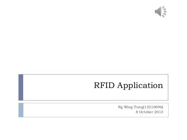 RFID Application Ng Wing Tung(13210696) 8 October 2013