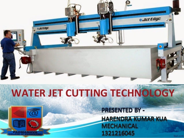 WATER JET CUTTING TECHNOLOGY