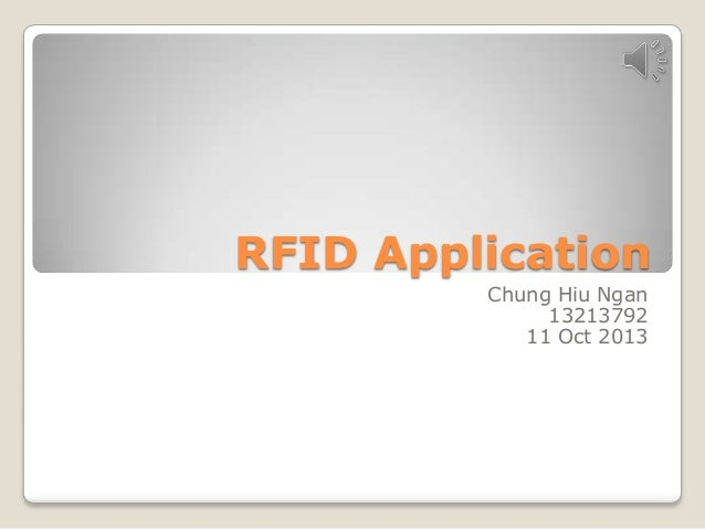 RFID Application Chung Hiu Ngan 13213792 11 Oct 2013