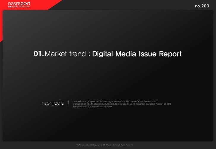 no.20301. Market trend : Digital Media Issue Report           nasmedia is a group of media planning professionals. We purs...