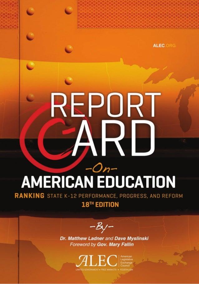 Report Card onAmerican EducationRanking State K-12 Performance, Progress, and ReformDr. Matthew LadnerDave Myslinski