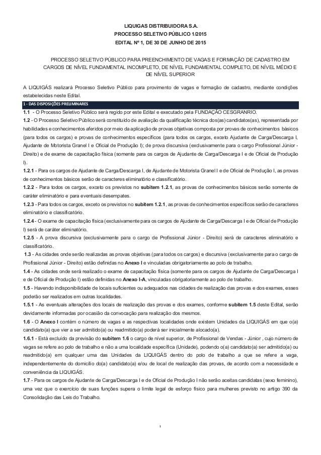1 LIQUIGAS DISTRIBUIDORA S.A. PROCESSO SELETIVO PÚBLICO 1/2015 EDITAL Nº 1, DE 30 DE JUNHO DE 2015 PROCESSO SELETIVO PÚBLI...