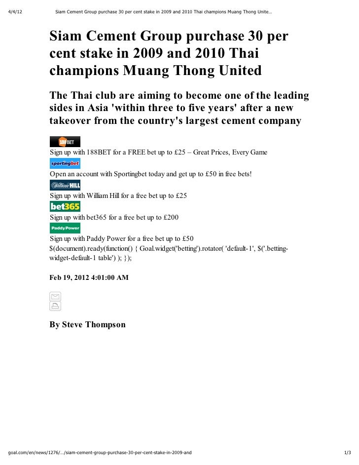 4/4/12              Siam Cement Group purchase 30 per cent stake in 2009 and 2010 Thai champions Muang Thong Unite…       ...