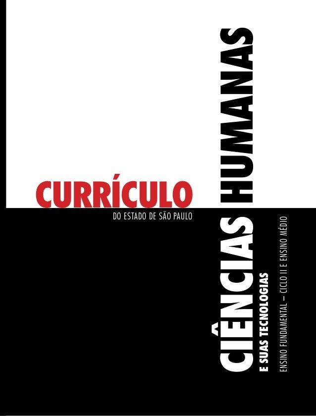CURRÍCULODO ESTADO DE SÃO PAULO EnsinoFundamental–CicloIIeEnsinoMédio ESUASTECNOLOGIAS CIÊNCIASHUMANAS