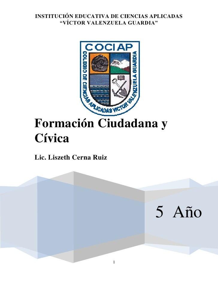 """INSTITUCIÓN EDUCATIVA DE CIENCIAS APLICADAS       """"VÍCTOR VALENZUELA GUARDIA""""Formación Ciudadana yCívicaLic. Liszeth Cerna..."""