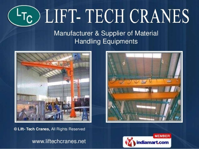 Manufacturer & Supplier of Material                            Handling Equipments© Lift- Tech Cranes, All Rights Reserved...