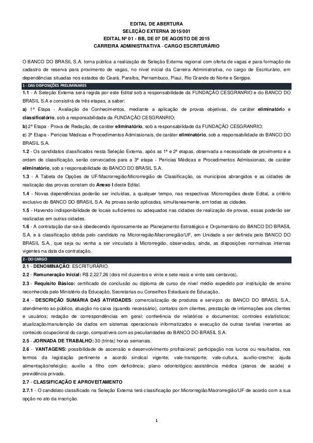 1 EDITAL DE ABERTURA SELEÇÃO EXTERNA 2015/001 EDITAL Nº 01 - BB, DE 07 DE AGOSTO DE 2015 CARREIRA ADMINISTRATIVA - CARGO E...