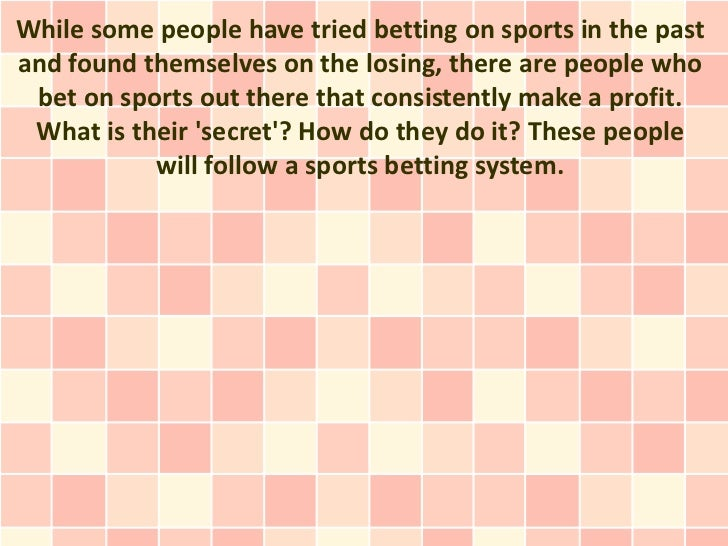 While some people have tried betting on sports in the pastand found themselves on the losing, there are people who bet on ...