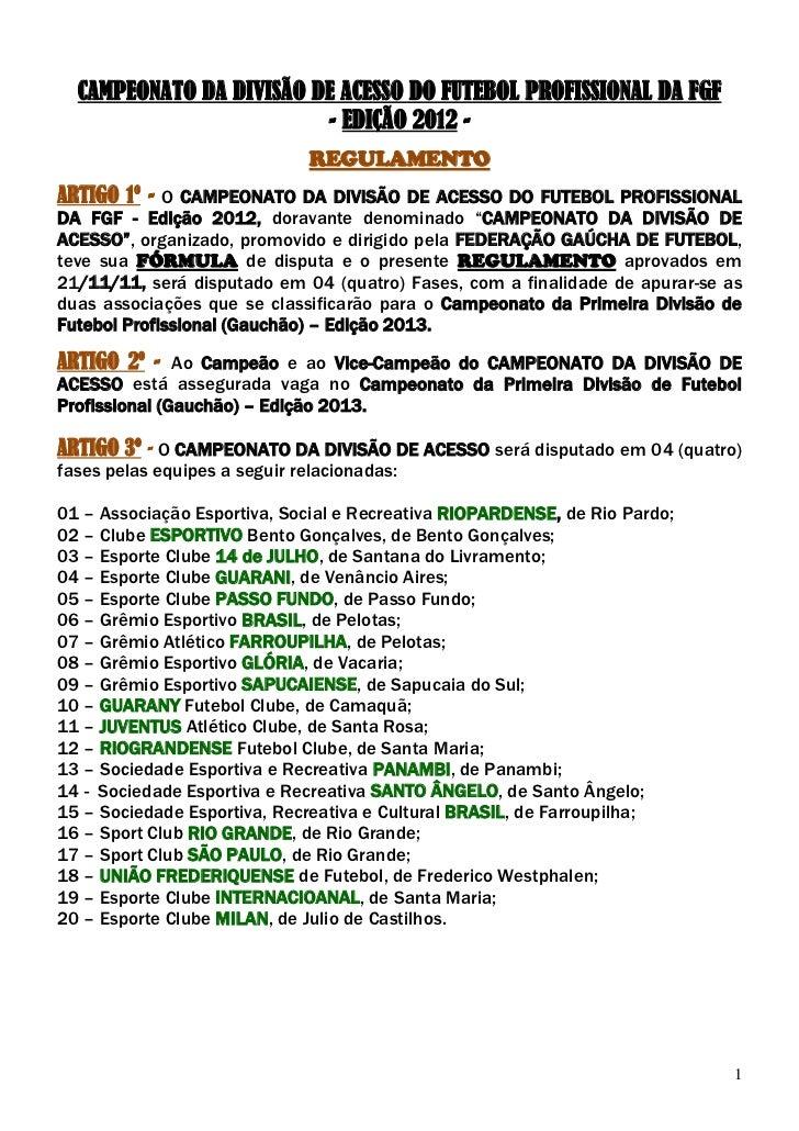CAMPEONATO DA DIVISÃO DE ACESSO DO FUTEBOL PROFISSIONAL DA FGF                         - EDIÇÃO 2012 -                    ...