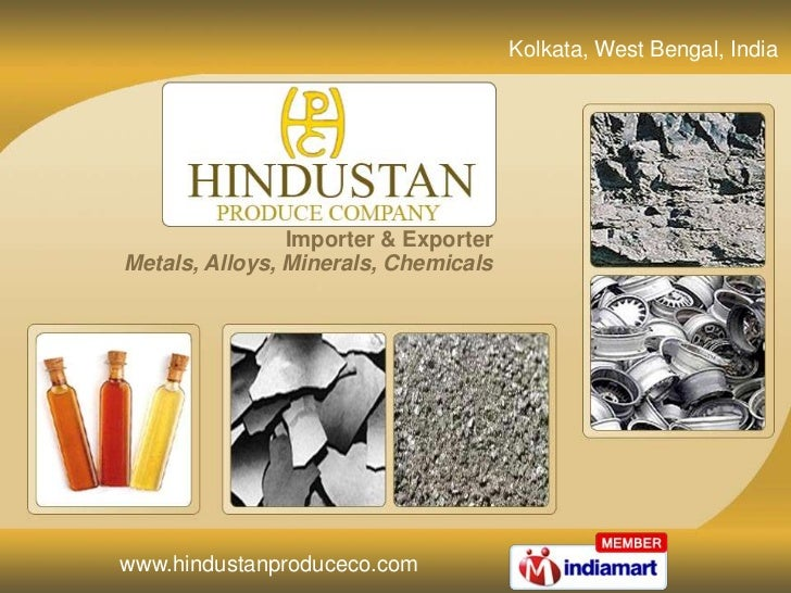 Kolkata, West Bengal, India<br />Importer & Exporter<br />Metals, Alloys, Minerals, Chemicals<br />
