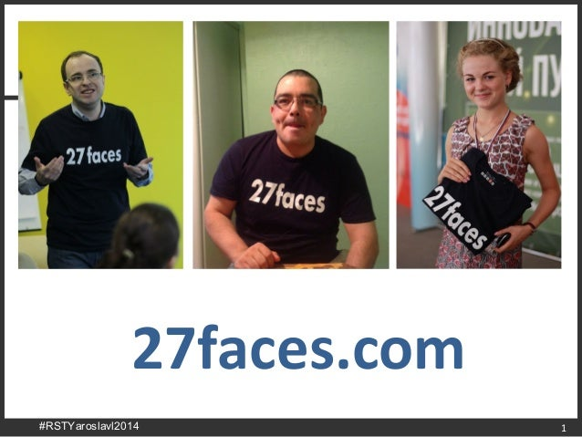 1 27faces.com #RSTYaroslavl2014