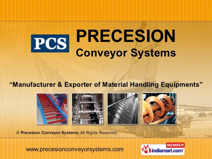 """ Manufacturer & Exporter of Material Handling Equipments"" PRECESION   Conveyor Systems"