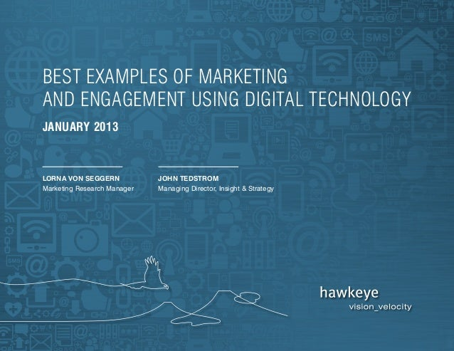 best examples of marketingand engagement using digital technologyjanuary 2013lorna von Seggern            john tedstromMar...