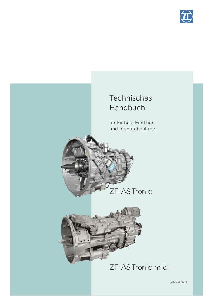 TechnischesHandbuchfür Einbau, Funktionund InbetriebnahmeZF-ASTronicZF-ASTronic mid                       1328 765 001g