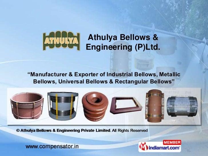 "Athulya Bellows &                     Engineering (P)Ltd.""Manufacturer & Exporter of Industrial Bellows, Metallic  Bellows..."