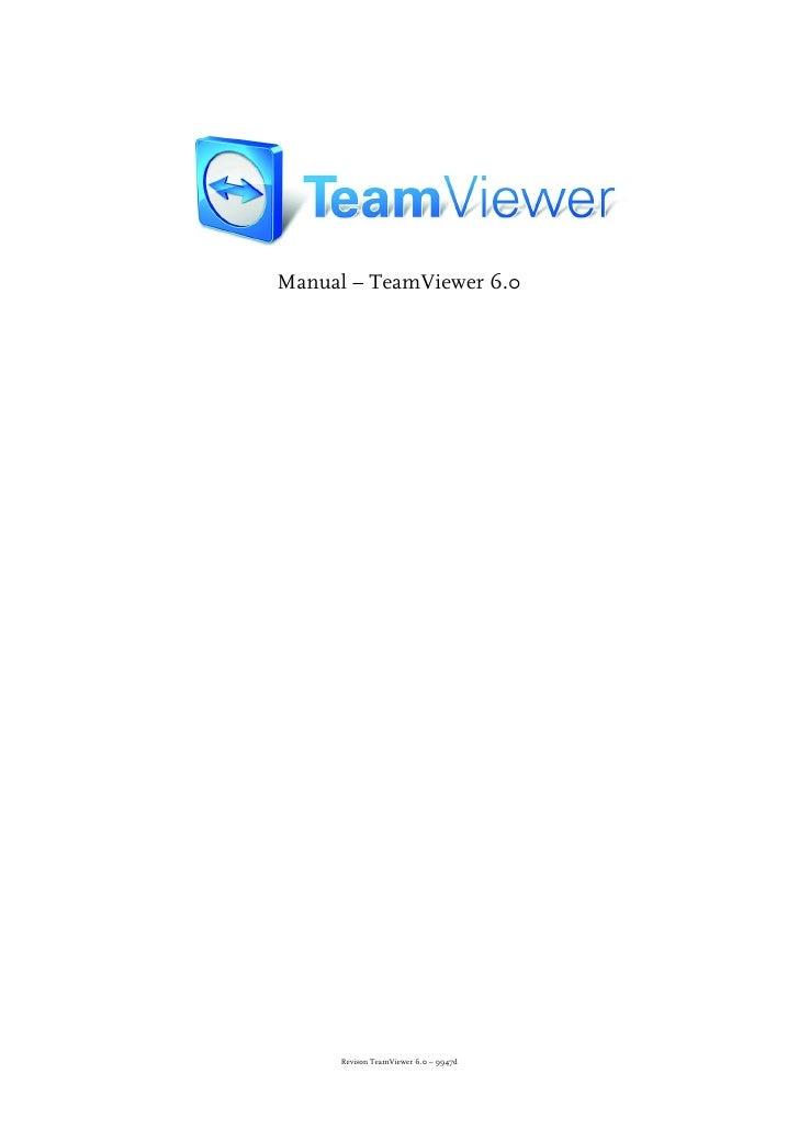Manual – TeamViewer 6.0     Revison TeamViewer 6.0 – 9947d