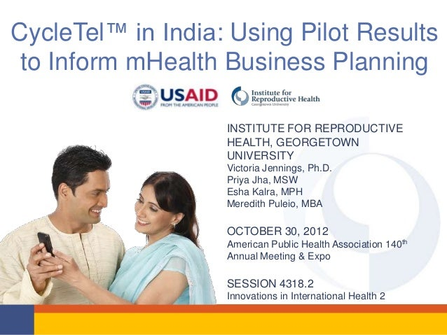 CycleTel™ in India: Using Pilot Results to Inform mHealth Business Planning                   INSTITUTE FOR REPRODUCTIVE  ...