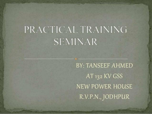 BY: TANSEEF AHMED AT 132 KV GSS NEW POWER HOUSE R.V.P.N., JODHPUR