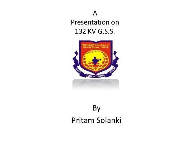 A Presentation on 132 KV G.S.S. By Pritam Solanki