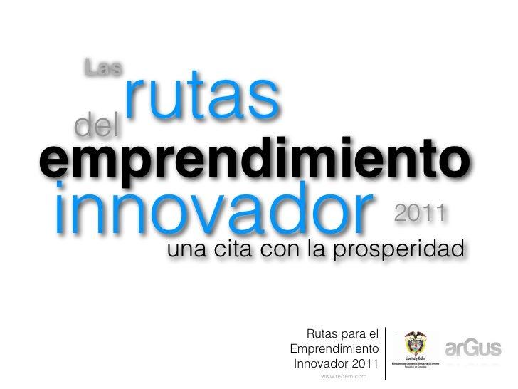 Las del     rutasemprendimientoinnovador                   2011       una cita con la prosperidad                     Ruta...