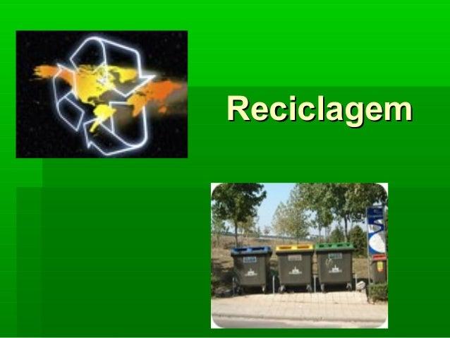 ReciclagemReciclagem