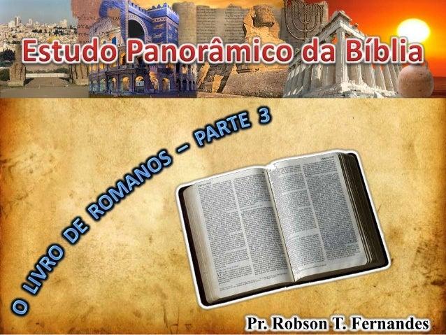 E   XPOSIÇÃO   B   ÍBLICA       R   OMANOS 1:18 – 2:8
