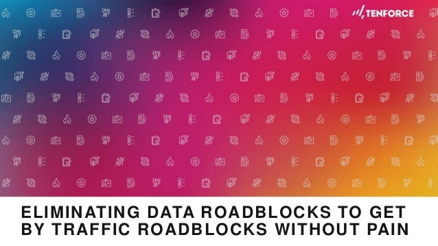 ELIMINATING DATA ROADBLOCKS TO GET BY TRAFFIC ROADBLOCKS WITHOUT PAIN