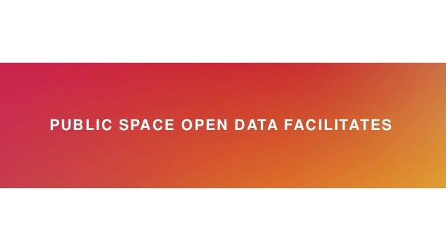 PUBLIC SPACE OPEN DATA FACILITATES