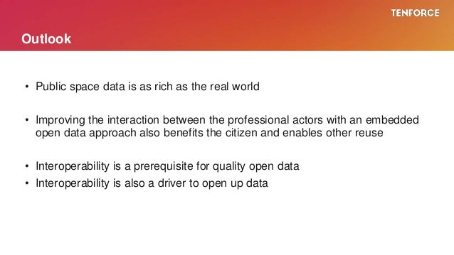 • Public space data is as rich as the real world • Improving the interaction between the professional actors with an embed...