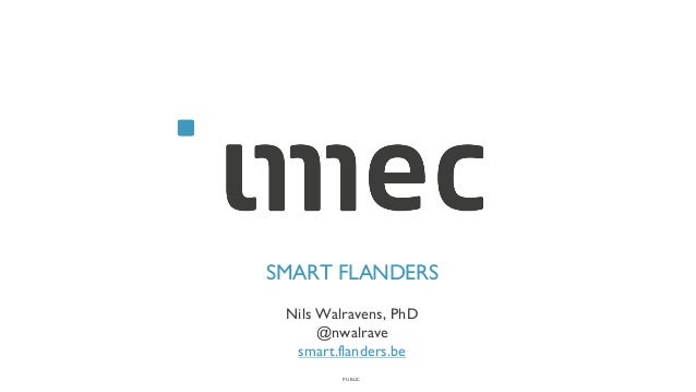 PUBLIC SMART FLANDERS Nils Walravens, PhD @nwalrave smart.flanders.be
