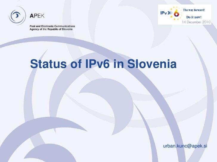 Status of IPv6 in Slovenia<br />urban.kunc@apek.si<br />