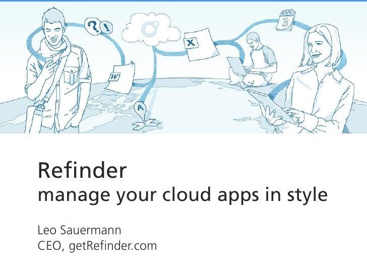 Refindermanage your cloud apps in styleLeo SauermannCEO, getRefinder.com