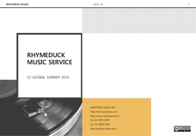 WANTREEZ MUSIC 12015-10 RHYMEDUCK MUSIC SERVICE CC GLOBAL SUMMIT 2015 WANTREEZ MUSIC INC. http://www.wantreez.com http://w...