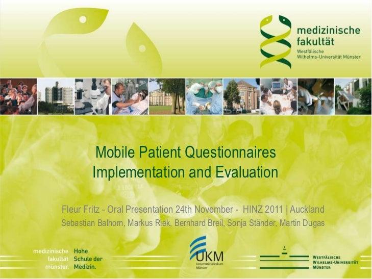 Mobile Patient Questionnaires        Implementation and EvaluationFleur Fritz - Oral Presentation 24th November - HINZ 201...
