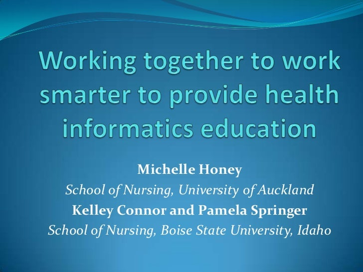 Michelle Honey   School of Nursing, University of Auckland    Kelley Connor and Pamela SpringerSchool of Nursing, Boise St...