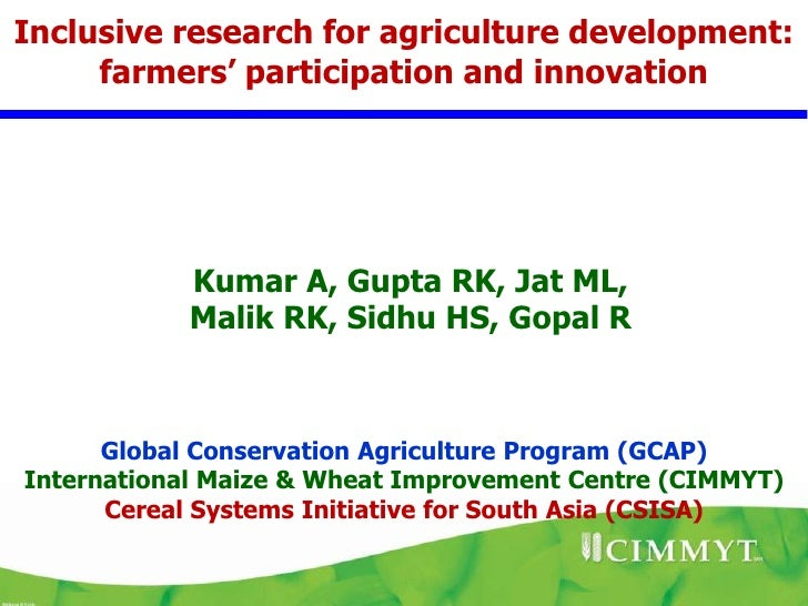 Inclusive research for agriculture development:     farmers' participation and innovation           Kumar A, Gupta RK, Jat...