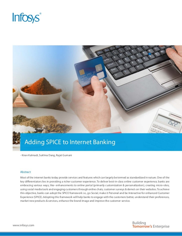 Adding SPICE to Internet Banking     - Kiran Kalmadi, Sukhna Dang, Rajat Gurnani     Abstract     Most of the internet ban...