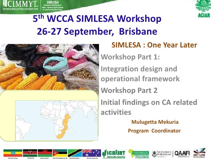 5th WCCA SIMLESA Workshop 26-27 September, Brisbane                 SIMLESA : One Year Later             Workshop Part 1: ...
