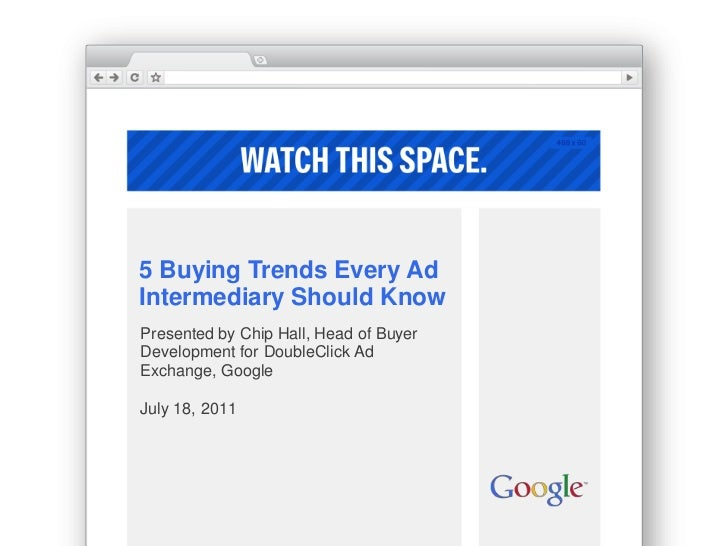 5 Buying Trends Every Ad Intermediary Should Know<br />Presented by Chip Hall, Head of Buyer Development for DoubleClick A...