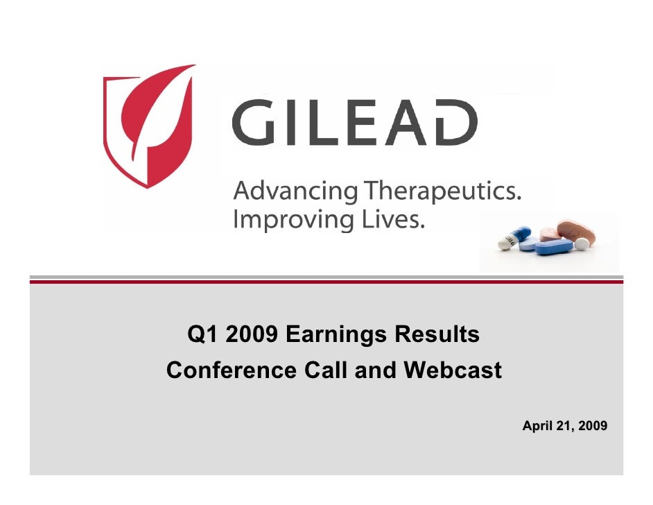 Q1 2009 Earnings Results Conference Call and Webcast                                April 21, 2009                        ...