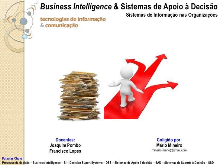 BusinessIntelligence& Sistemas de Apoio à Decisão<br />Sistemas de Informação nas Organizações<br />TIC/ESTA<br />2010<br ...