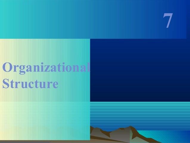 7 Organizational Structure