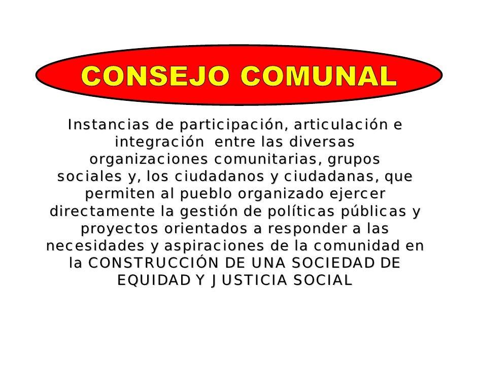 Instancias de participación, articulación e         integración entre las diversas      organizaciones comunitarias, grupo...
