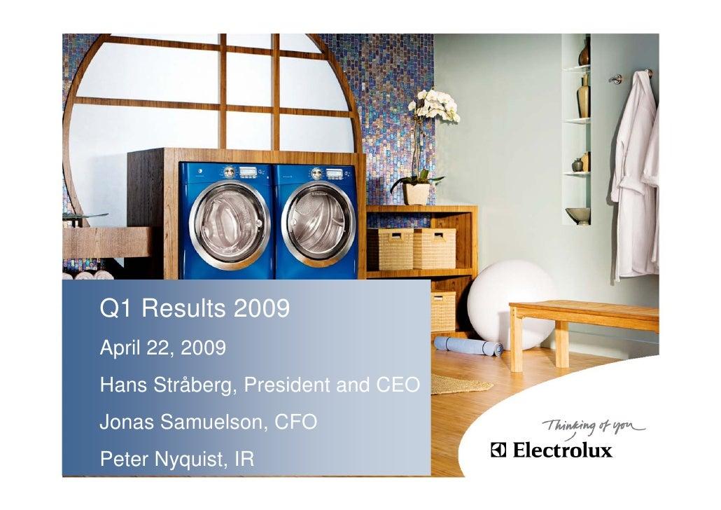 Q1 Results 2009 April 22, 2009 Hans Stråberg, President and CEO Jonas Samuelson, CFO Peter Nyquist, IR