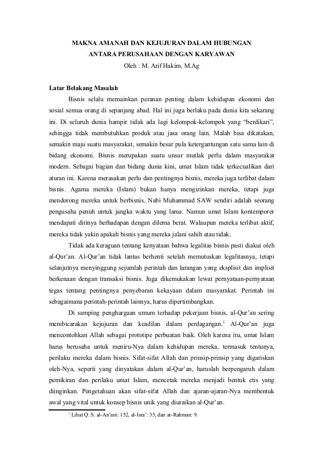 MAKNA AMANAH DAN KEJUJURAN DALAM HUBUNGAN ANTARA PERUSAHAAN DENGAN KARYAWAN Oleh : M. Arif Hakim, M.Ag Latar Belakang Masa...