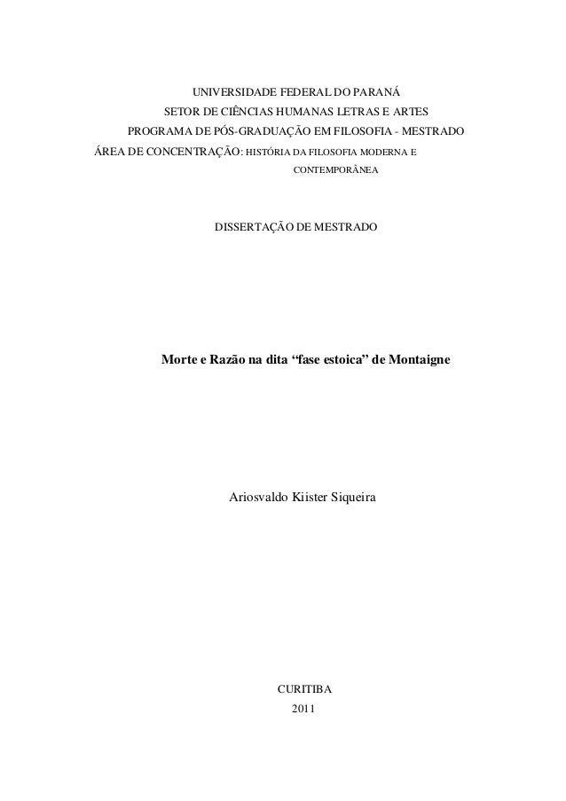 UNIVERSIDADE FEDERAL DO PARANÁ  SETOR DE CIÊNCIAS HUMANAS LETRAS E ARTES  PROGRAMA DE PÓS-GRADUAÇÃO EM FILOSOFIA - MESTRAD...